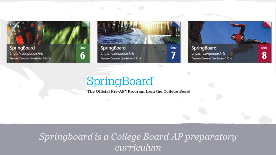Springboard is a College Board AP preparatory curriculum