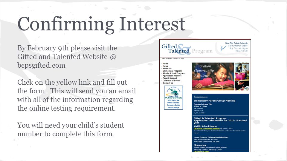 Confirming Interest By February 9th please visit the Gifted and Talented Website @ bcpsgifted.com.