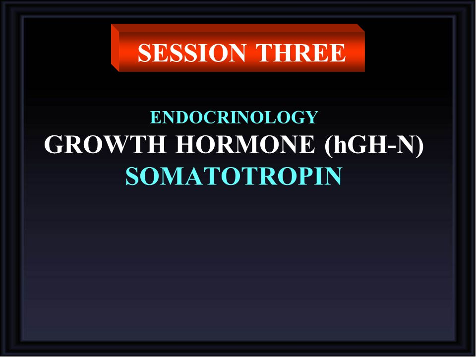 ENDOCRINOLOGY GROWTH HORMONE (hGH-N) SOMATOTROPIN