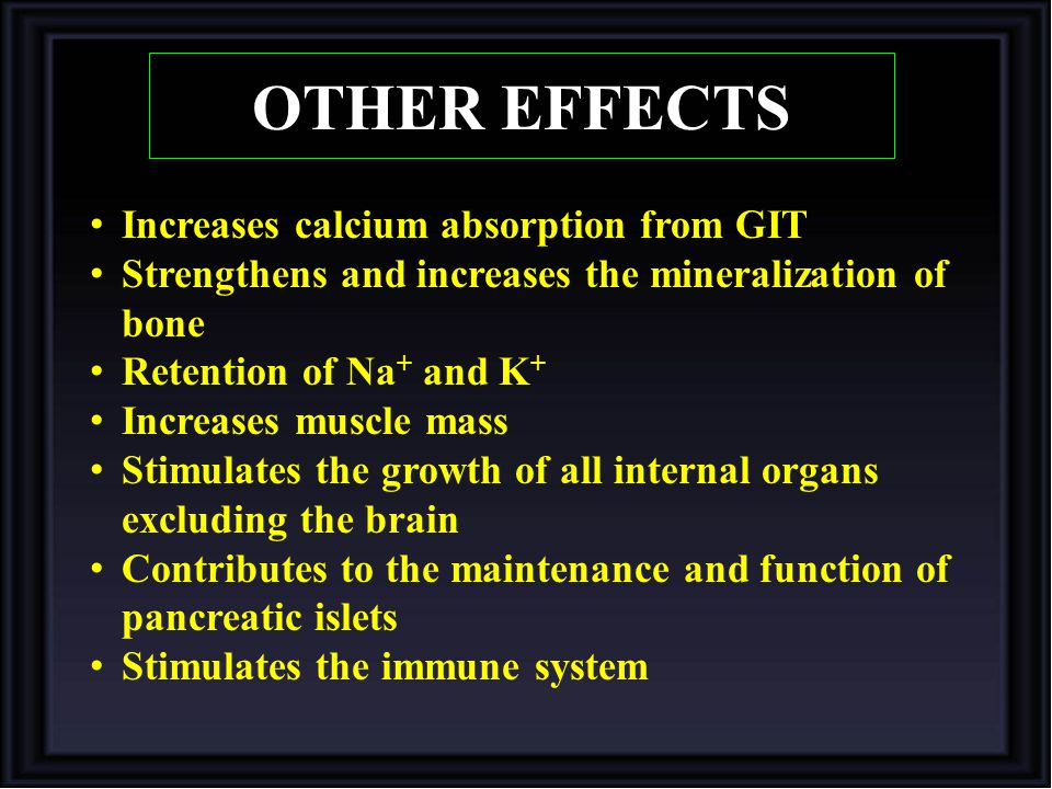 OTHER EFFECTS Increases calcium absorption from GIT