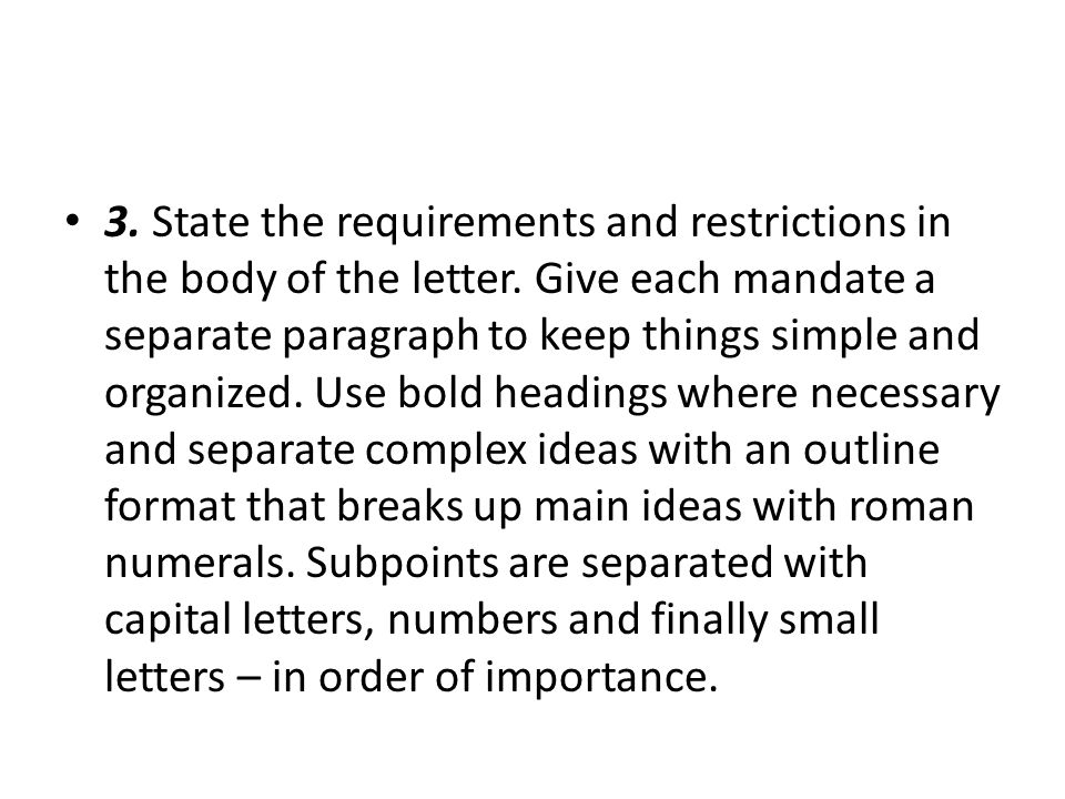 3. State the requirements and restrictions in the body of the letter