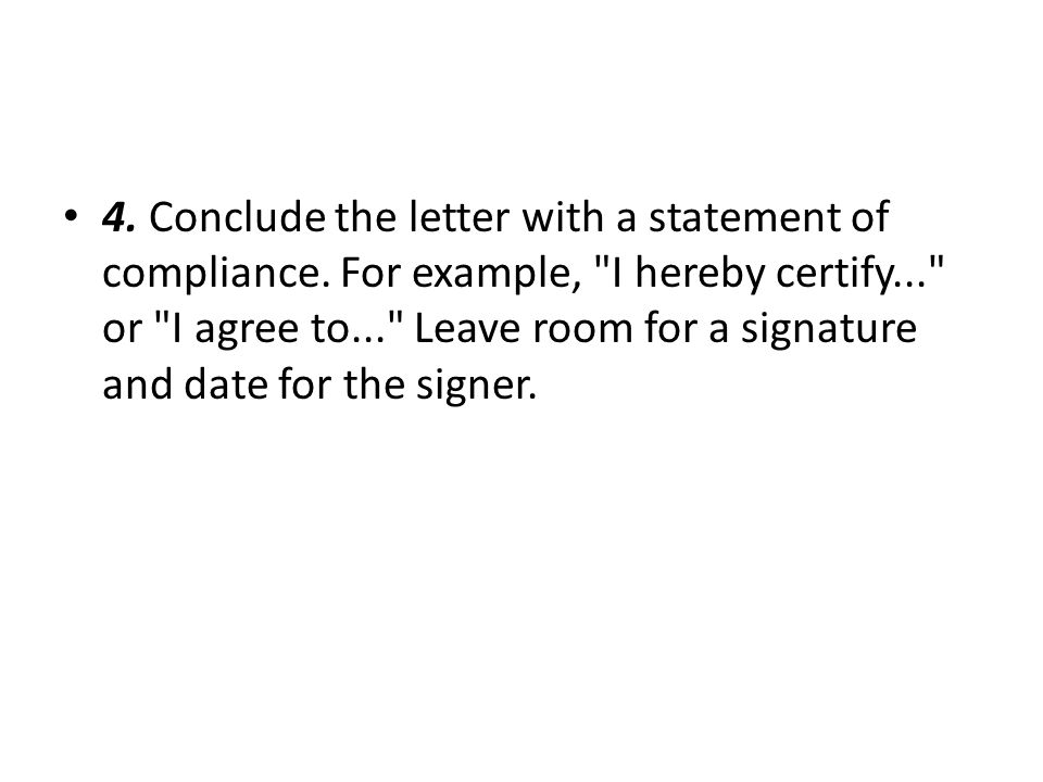4. Conclude the letter with a statement of compliance