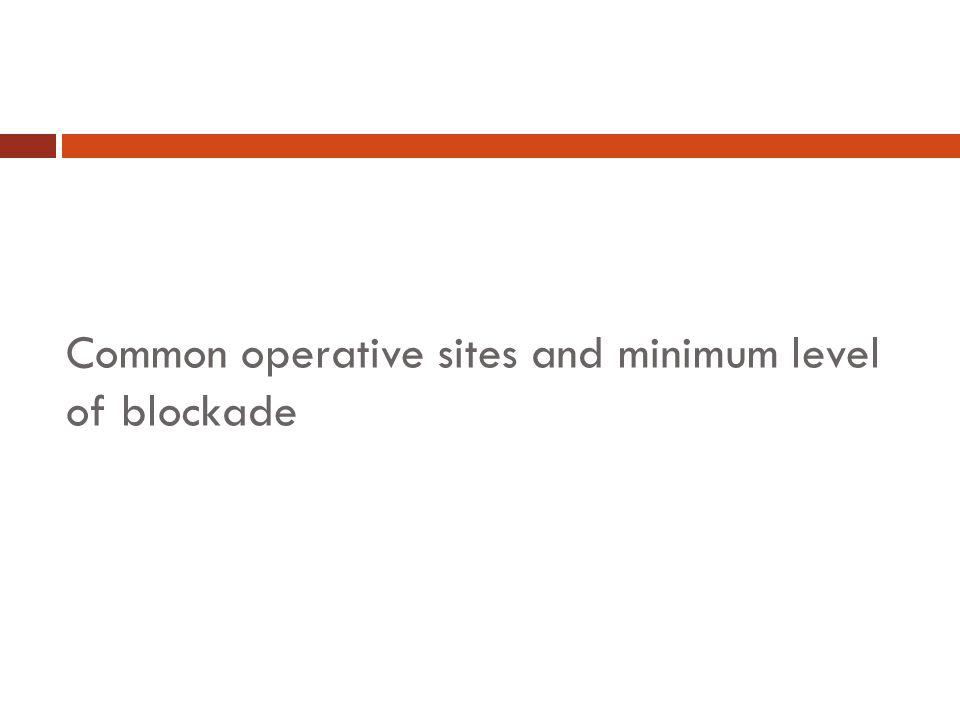 Common operative sites and minimum level of blockade