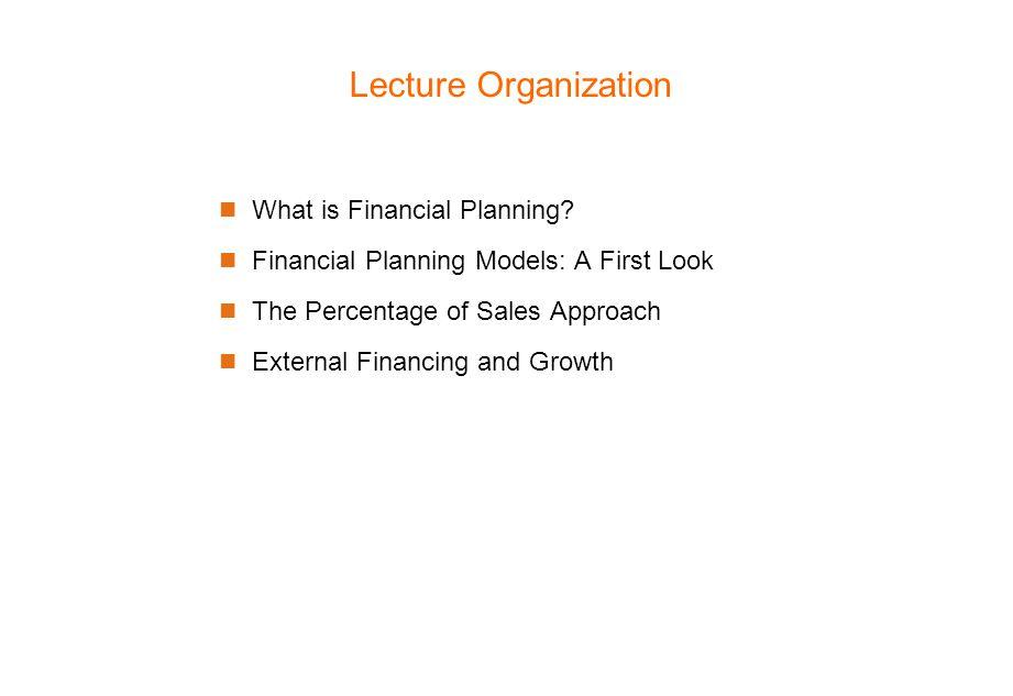 Lecture Organization What is Financial Planning