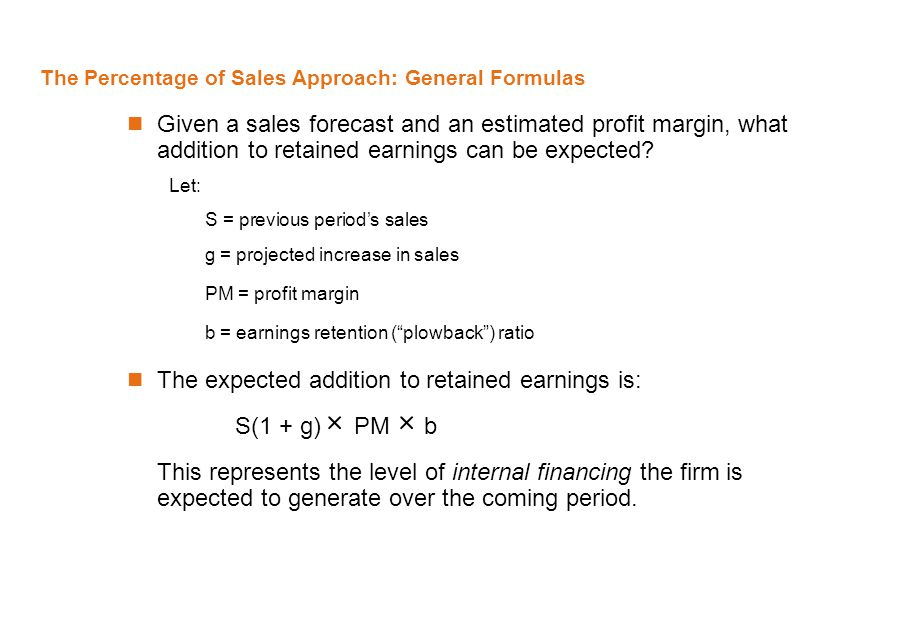 The Percentage of Sales Approach: General Formulas