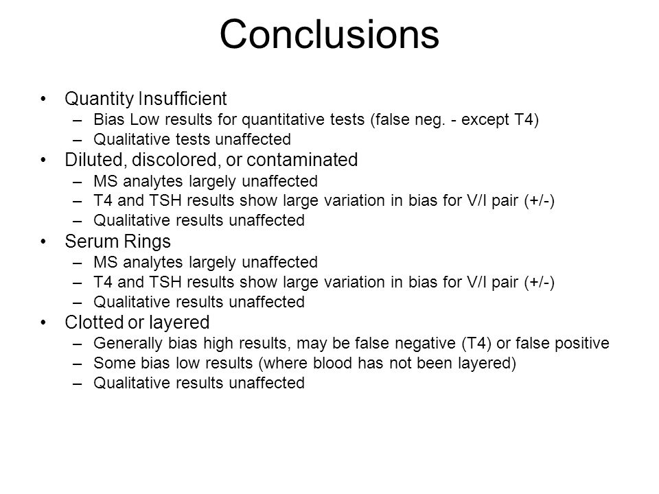 Conclusions Quantity Insufficient Diluted, discolored, or contaminated