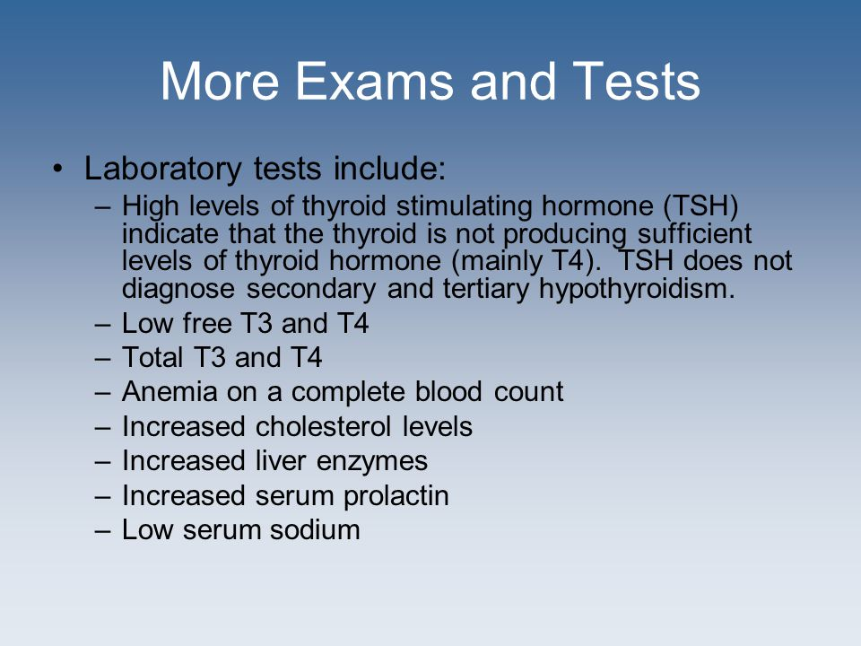 More Exams and Tests Laboratory tests include: