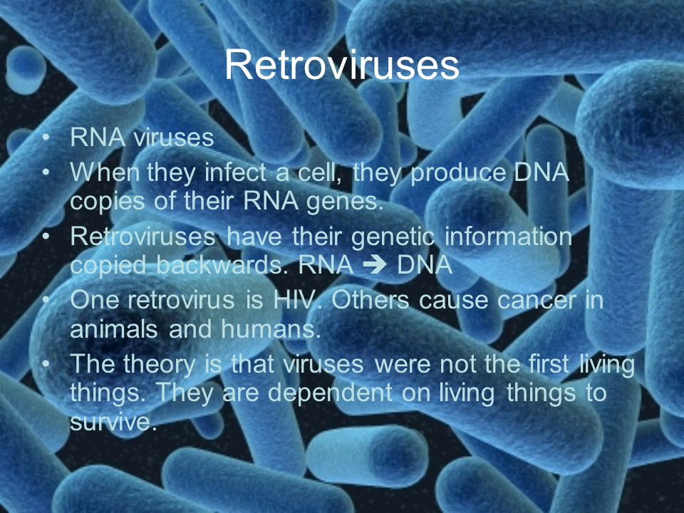 Retroviruses RNA viruses