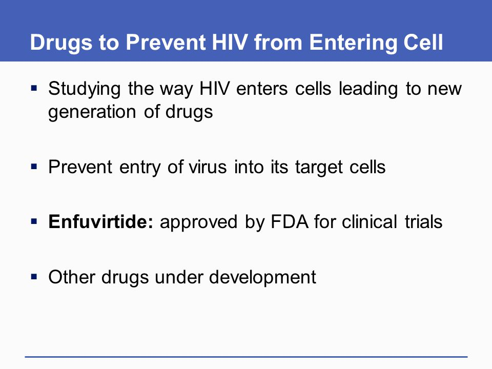 Drugs to Prevent HIV from Entering Cell