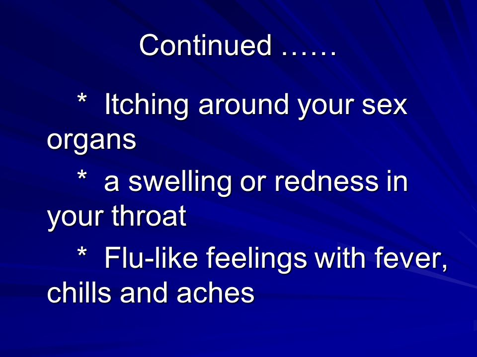 * a swelling or redness in your throat