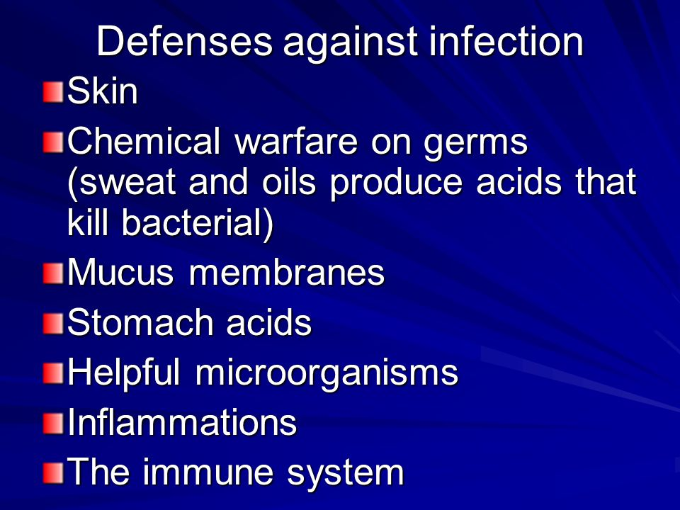 Defenses against infection