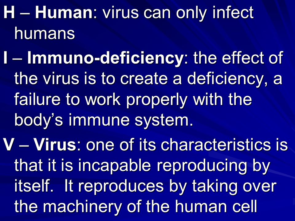 H – Human: virus can only infect humans