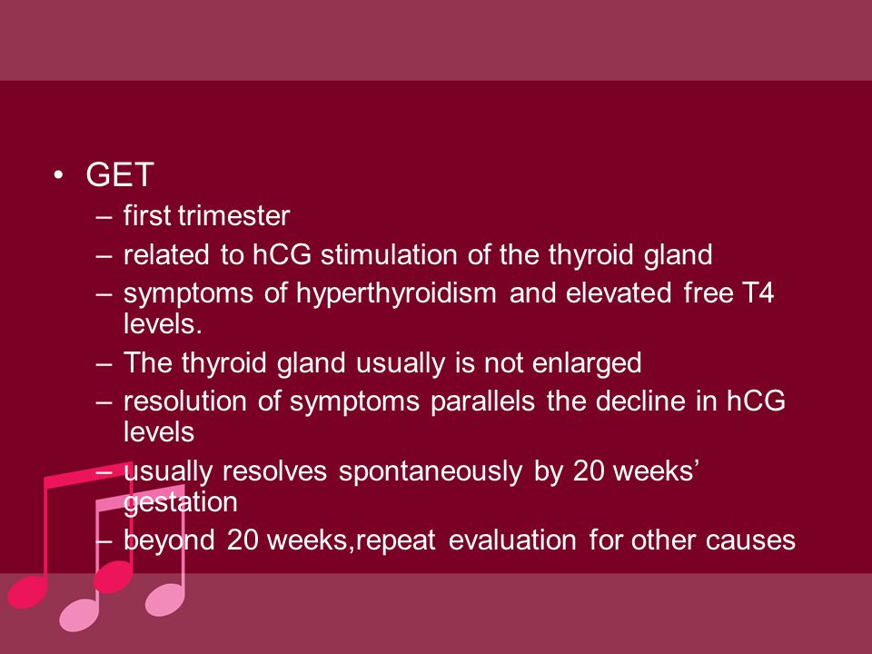 GET first trimester related to hCG stimulation of the thyroid gland