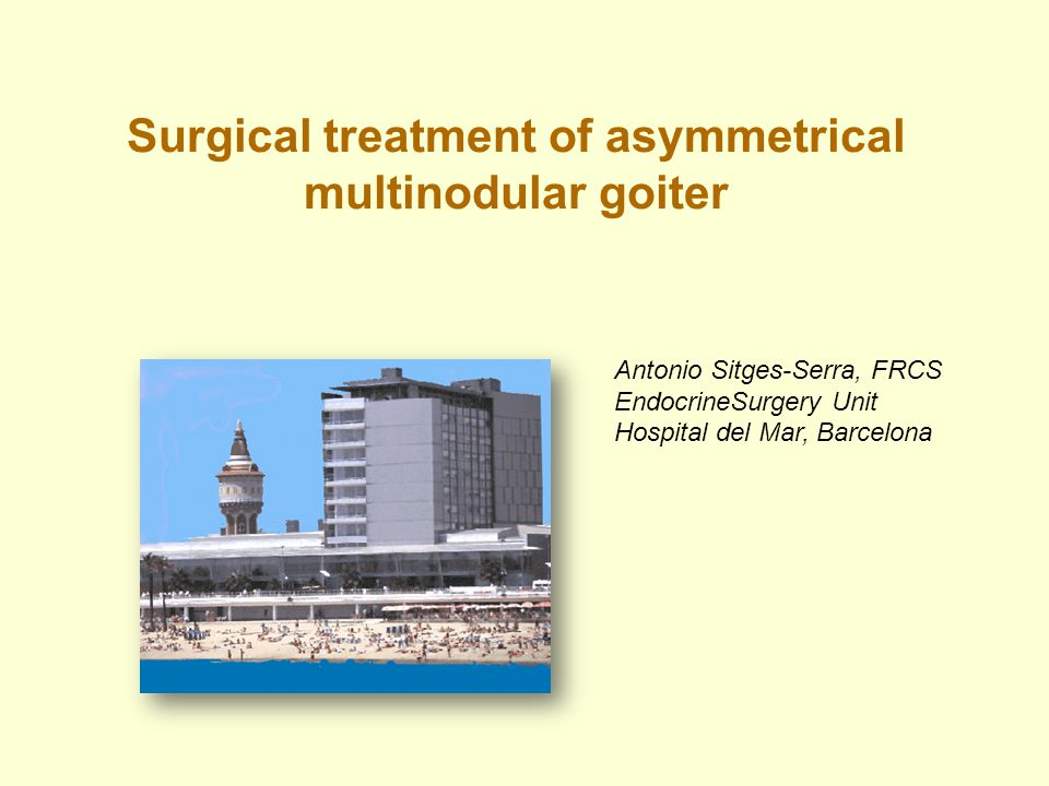 Surgical treatment of asymmetrical multinodular goiter