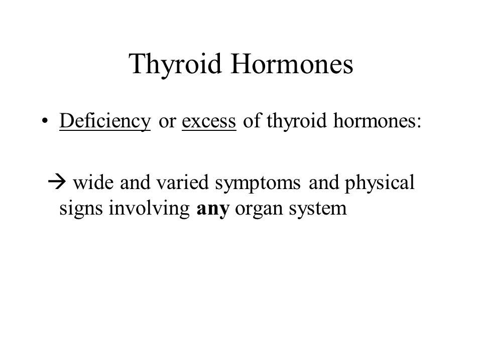 Thyroid Hormones Deficiency or excess of thyroid hormones: