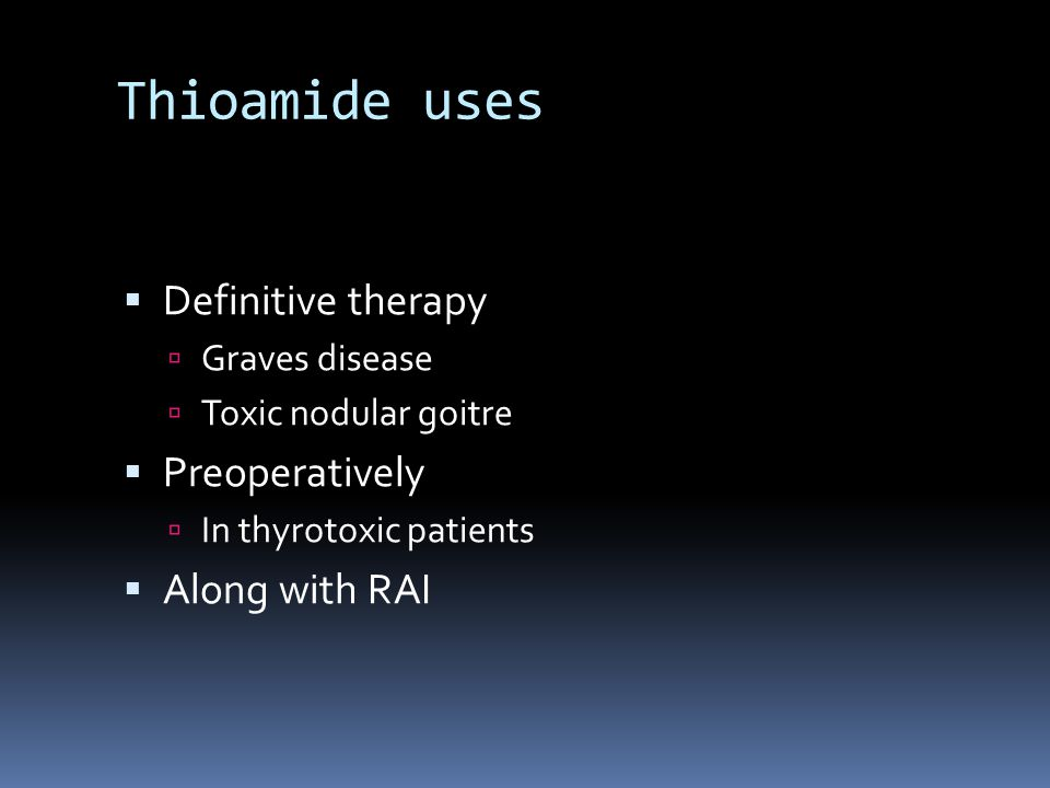 Thioamide uses Definitive therapy Preoperatively Along with RAI