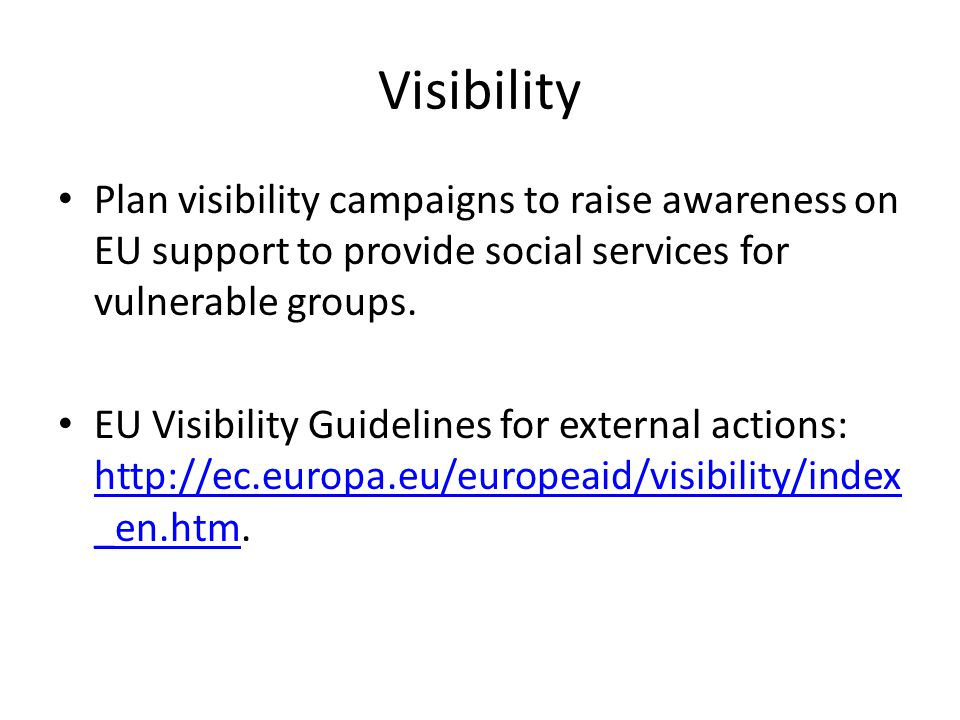 Visibility Plan visibility campaigns to raise awareness on EU support to provide social services for vulnerable groups.