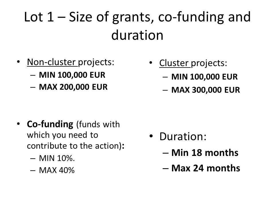 Lot 1 – Size of grants, co-funding and duration
