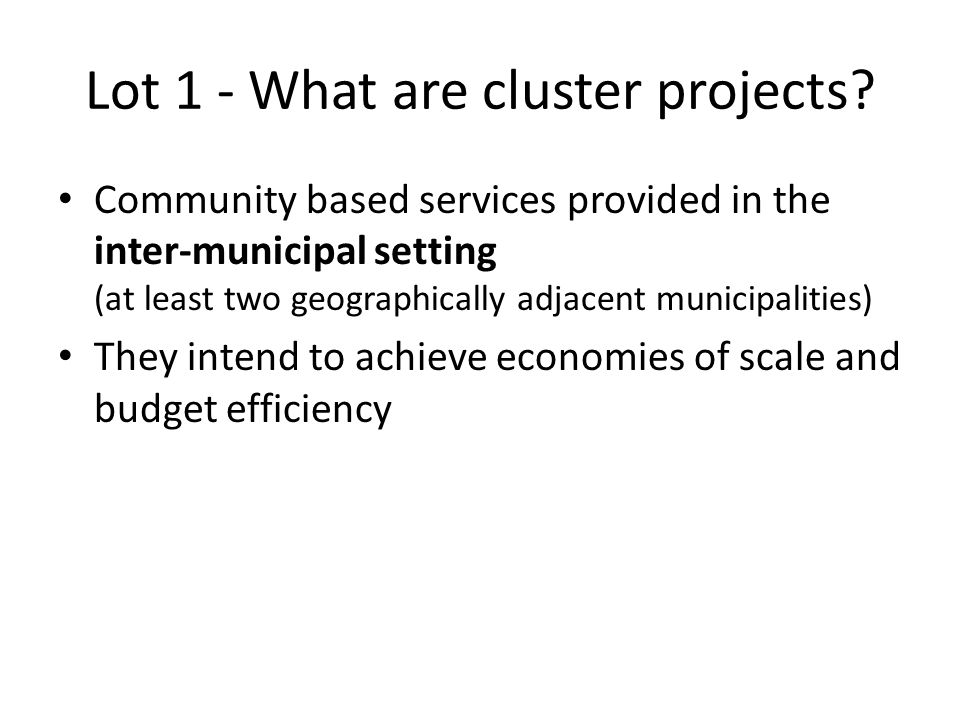 Lot 1 - What are cluster projects