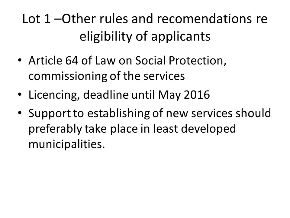 Lot 1 –Other rules and recomendations re eligibility of applicants