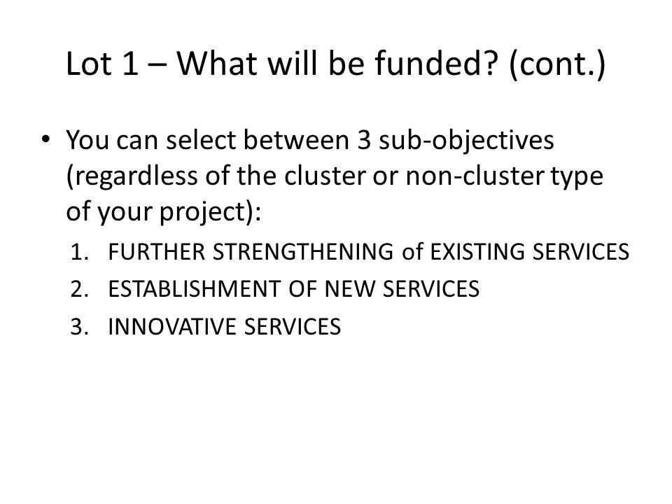 Lot 1 – What will be funded (cont.)