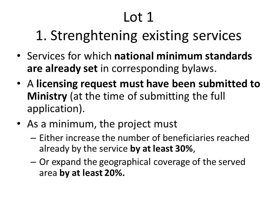 Lot 1 1. Strenghtening existing services