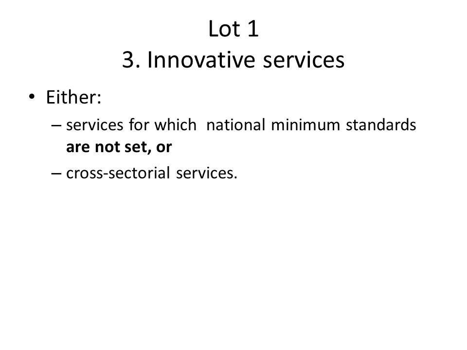 Lot 1 3. Innovative services