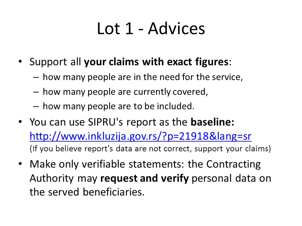 Lot 1 - Advices Support all your claims with exact figures: