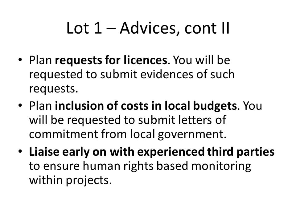 Lot 1 – Advices, cont II Plan requests for licences. You will be requested to submit evidences of such requests.