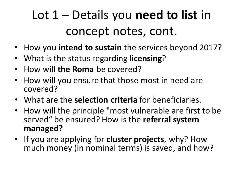 Lot 1 – Details you need to list in concept notes, cont.