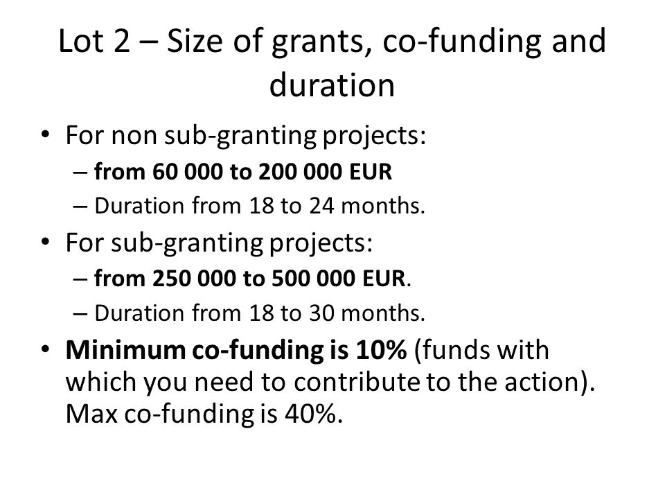 Lot 2 – Size of grants, co-funding and duration