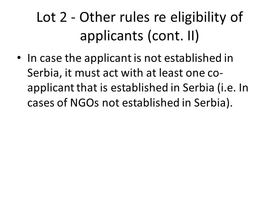 Lot 2 - Other rules re eligibility of applicants (cont. II)