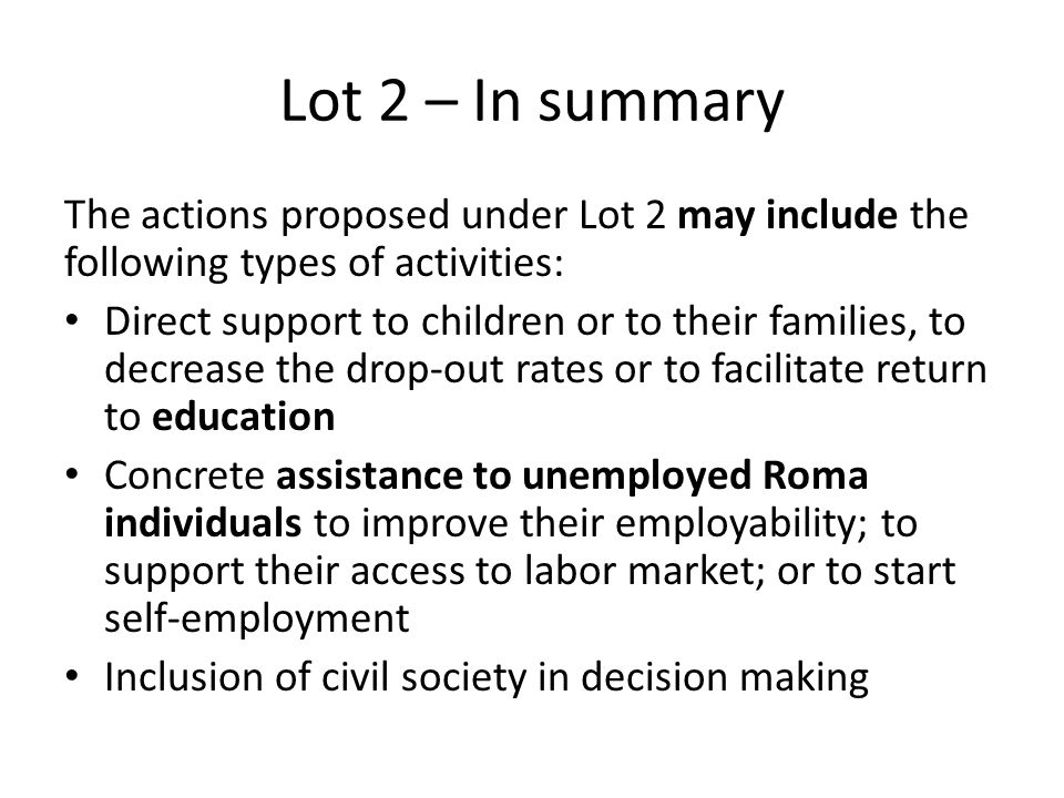 Lot 2 – In summary The actions proposed under Lot 2 may include the following types of activities: