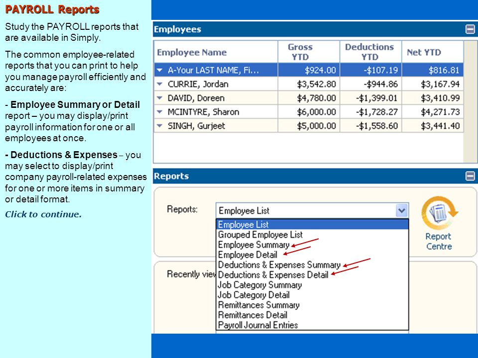 PAYROLL Reports Study the PAYROLL reports that are available in Simply.