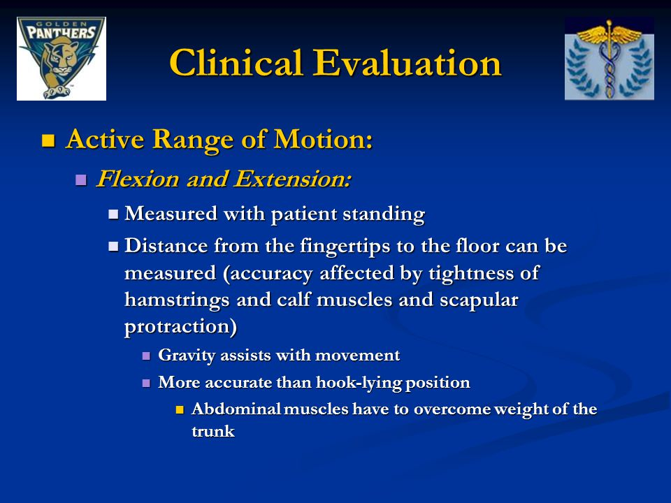 Clinical Evaluation Active Range of Motion: Flexion and Extension: