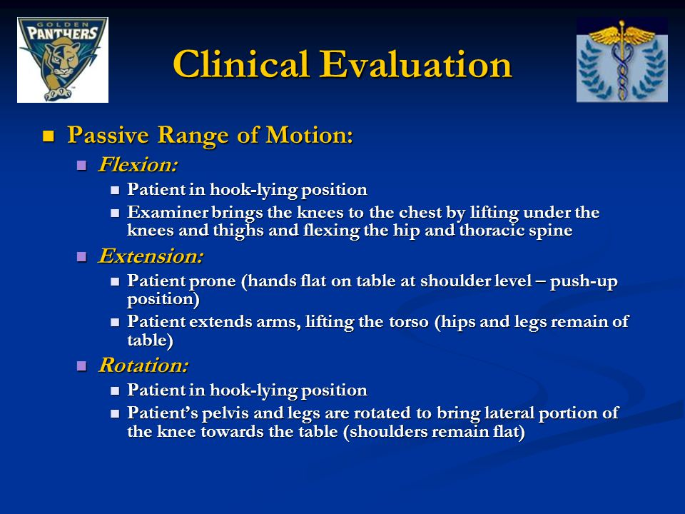 Clinical Evaluation Passive Range of Motion: Flexion: Extension: