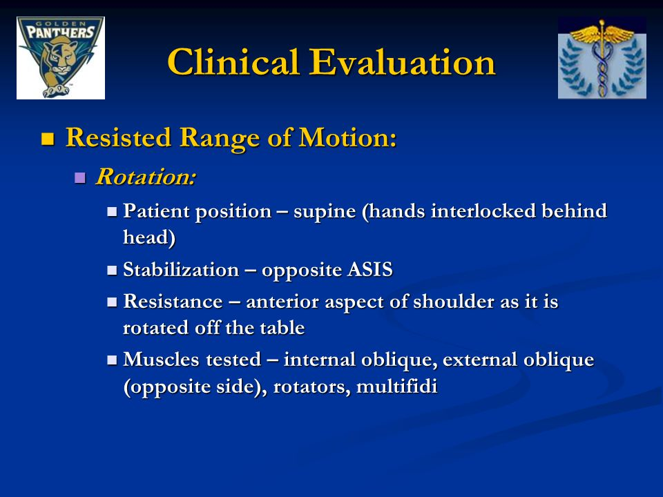 Clinical Evaluation Resisted Range of Motion: Rotation: