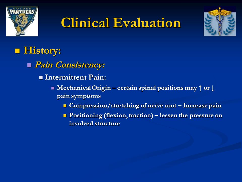 Clinical Evaluation History: Pain Consistency: Intermittent Pain: