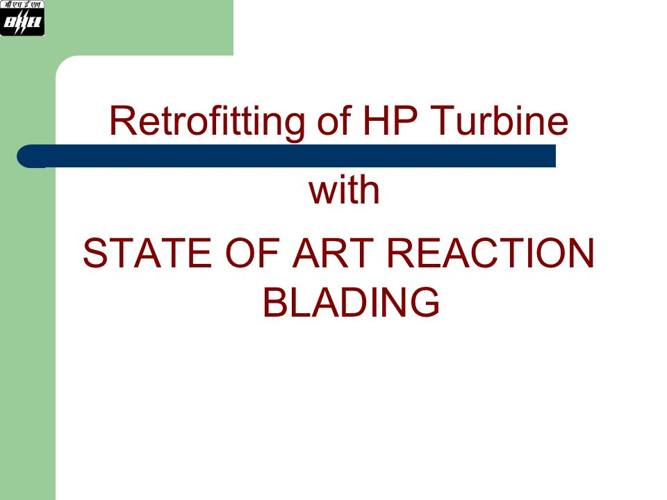 Retrofitting of HP Turbine with STATE OF ART REACTION BLADING