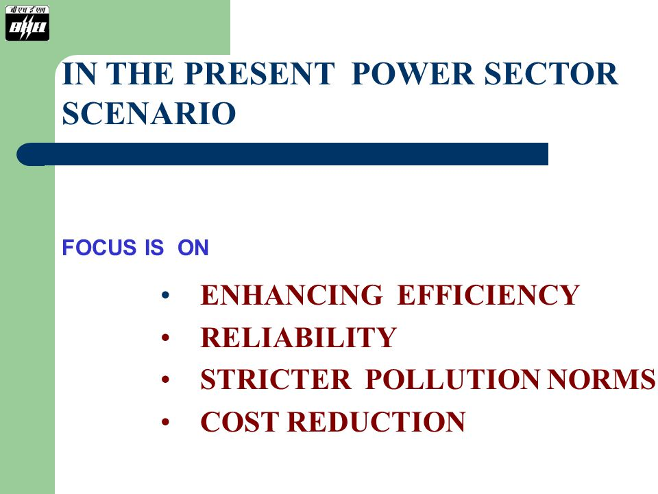 IN THE PRESENT POWER SECTOR SCENARIO