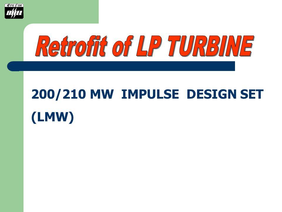 Retrofit of LP TURBINE 200/210 MW IMPULSE DESIGN SET (LMW)
