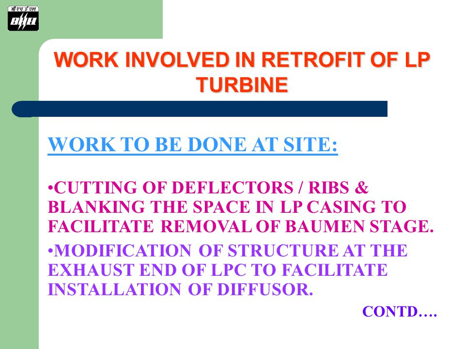 WORK INVOLVED IN RETROFIT OF LP TURBINE
