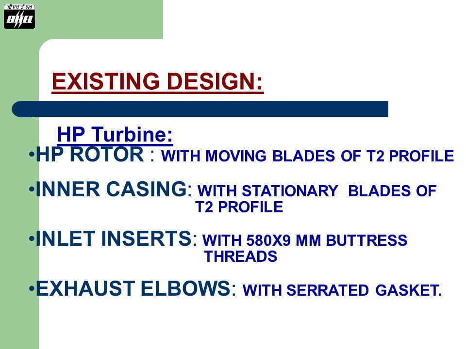 EXISTING DESIGN: HP Turbine: