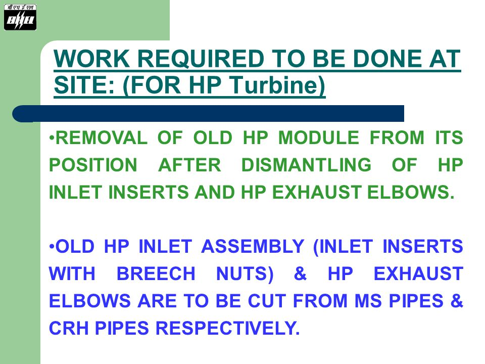 WORK REQUIRED TO BE DONE AT SITE: (FOR HP Turbine)