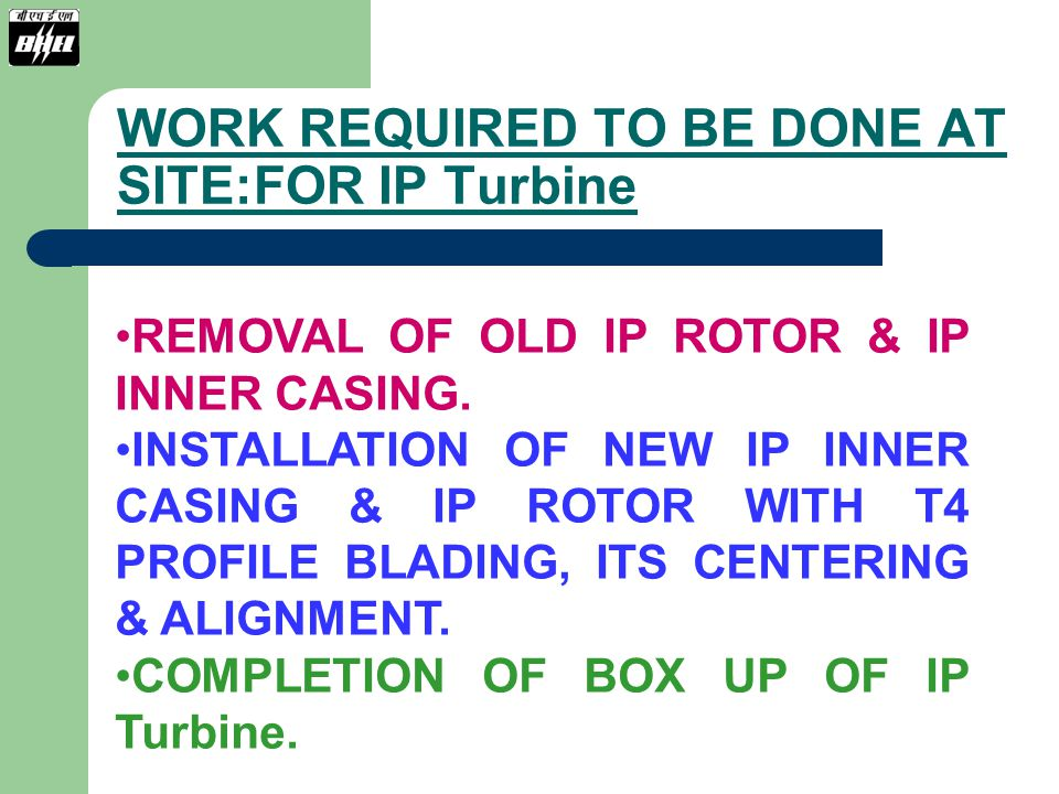 WORK REQUIRED TO BE DONE AT SITE:FOR IP Turbine