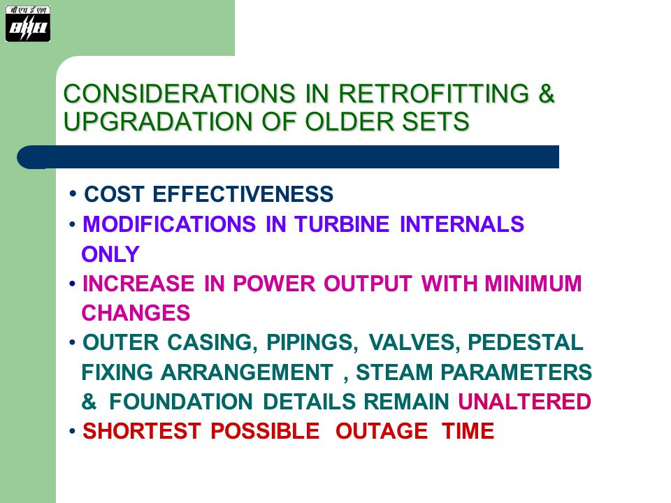 CONSIDERATIONS IN RETROFITTING & UPGRADATION OF OLDER SETS