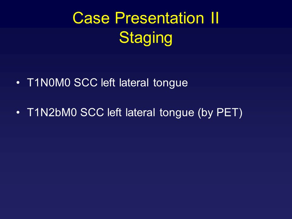 Case Presentation II Staging