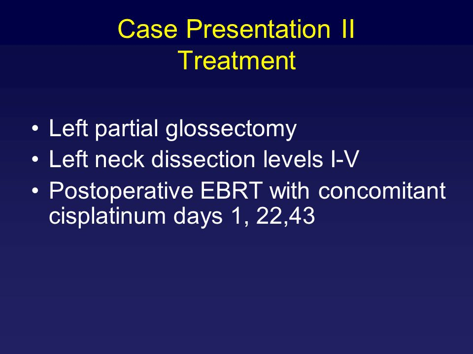Case Presentation II Treatment