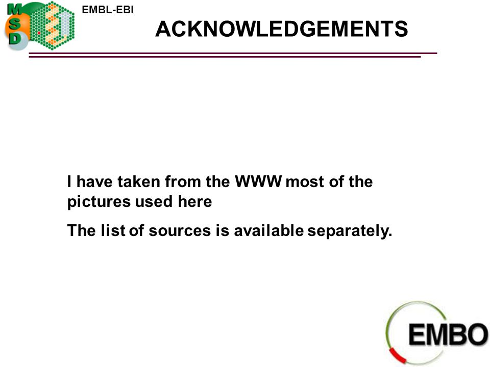 ACKNOWLEDGEMENTS I have taken from the WWW most of the pictures used here.