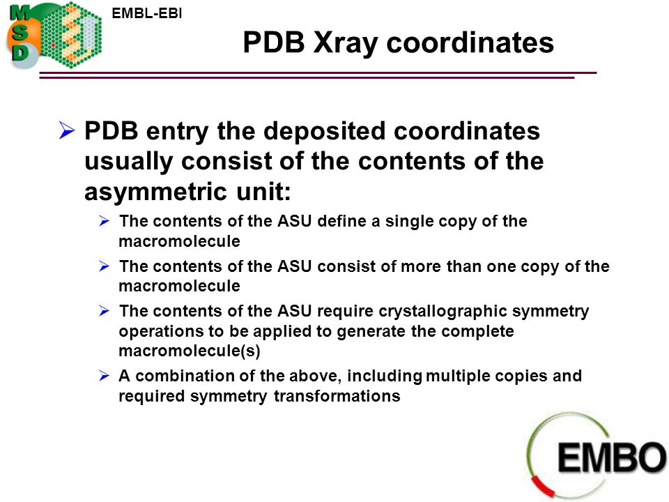 PDB Xray coordinates PDB entry the deposited coordinates usually consist of the contents of the asymmetric unit: